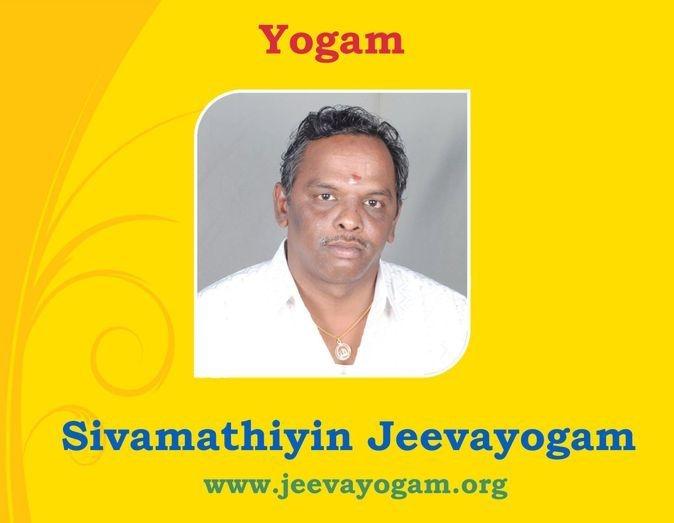 Jeevan's Yogam is Jeevayogam. That is Sivamathiyin Jeevayogam.